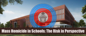 Mass Homicide in Schools - Risk Perspective